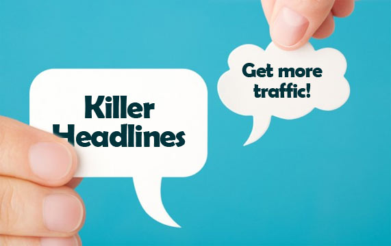 Killer Headlines Get More Traffic